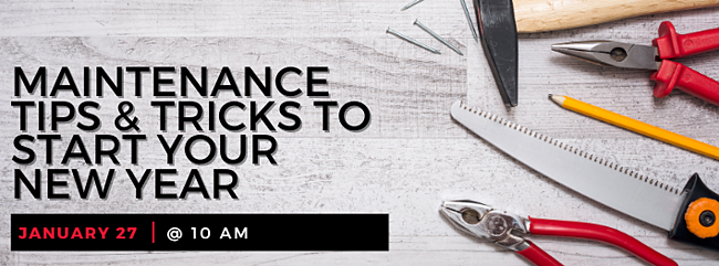 Register for our webinar, Maintenance Tips and Tricks to Start Your New Year