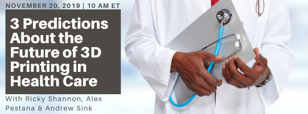 Register for our webinar, 3 Predictions About the Future of 3D Printing in Health Care